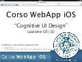 Corso WebApp iOS - Lezione 03: Cognitive User Interface Design