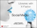Libraries with Social Media XFactor