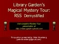 Library Garden's Magical Mystery Tour: RSS Demystified
