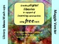Creating digital libraries in support of learning communities using free tools