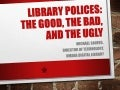 Library Policies: The Good, The Bad, and The Ugly
