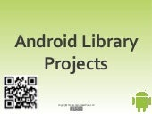 Android Library Projects