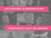 Life-Changing Leadership Advice From Silicon Valley Billionaires