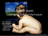 Life after MARC: Cataloging Tools of the Future