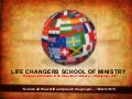 LIFE CHANGERS SCHOOL OF MINISTRY
