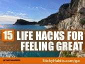 15 Life Hacks For Feeling Great