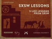 Life Lessons from SXSW #SXSW #Ogilv...