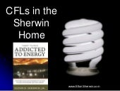 CFLs in the Sherwin Houshold
