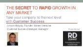 The Secret to Rapid Growth in Any Market: Take your company to the next level with Customer Success