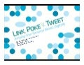 Link, Poke & Tweet 101: Amping Your Personal Brand, Digitally