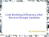 Link building efficiency after several google updates discussed by shamit khemka