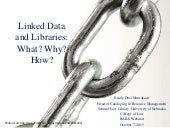 Linked Data and Libraries: What? Why? How?