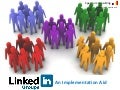 Linkedin groups: An Implementation Aid