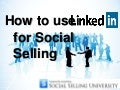 How to Use LinkedIn for Social Selling