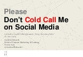Please Don't Cold Call me on Social Media