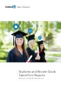 10 Reports on Student Recent Grads on LinkedIn | Talent Pool Report