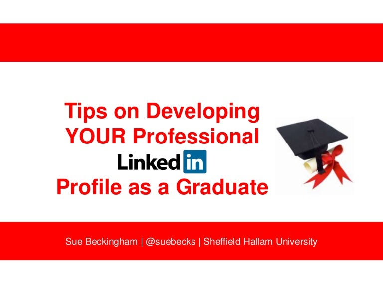 Tips on Developing a Professional LinkedIn Profile as a Graduate