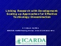 Linking research with development scaling up approaches for effective technology dissemination