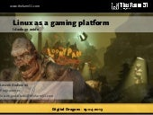 Linux as a gaming platform, ideolog...