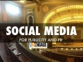 Social Media for Publicity and PR