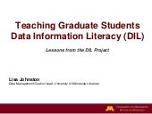 RDAP 15: Teaching Graduate Students Data Information Literacy (DIL)