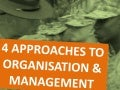 4 Approaches to Organizations and Management