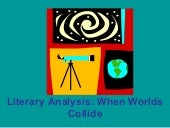 Literary Analysis - Worlds Collide