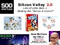 Silicon Valley 2.0: Lots of Little Bets + Beating the Series A Crunch