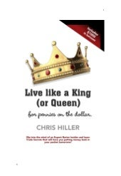 Live Like A Kingor Queenfor Pennies...