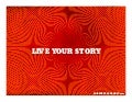 Live Your Story!