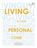 Living by Your Personal Code by Brian Tracy
