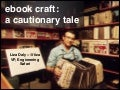 A Cautionary Tale About Poor Ebook Markup - ebookcraft 2014 - Liza Daly