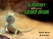 A Journey into your Lizard Brain - PHP Conference Brasil 2015