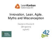 Innovation, Lean, Agile. Myths and Misconception
