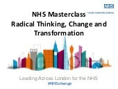 Masterclass on Radical Thinking, Change and Transformation for London leadership Academy