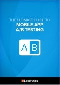 Ultimate Guide to Moblie App A/B Testing