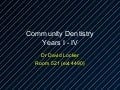 Community Dentistry Years I - IV