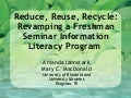 Reduce, Reuse, Recycle: Revamping a Freshman Seminar Information Literacy Program