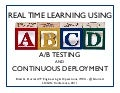 Learning Fast With A/B Testing and Continuous Deployment