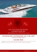 CROWNLINE CROWNLINE 255 CCR, 2007, 64.000 € For Sale Yacht Brochure. Presented By longitude64.ch