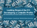Looking beyond the CV: Developing a LinkedIn Profile
