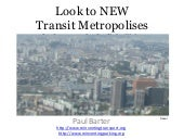 Look to the new transit metropolises
