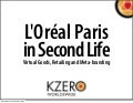 L'Oreal Paris in Second Life by KZero Worldswide