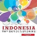 Indonesia: The Untold Stories
