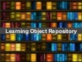 Learning Object Repository (Introduction)