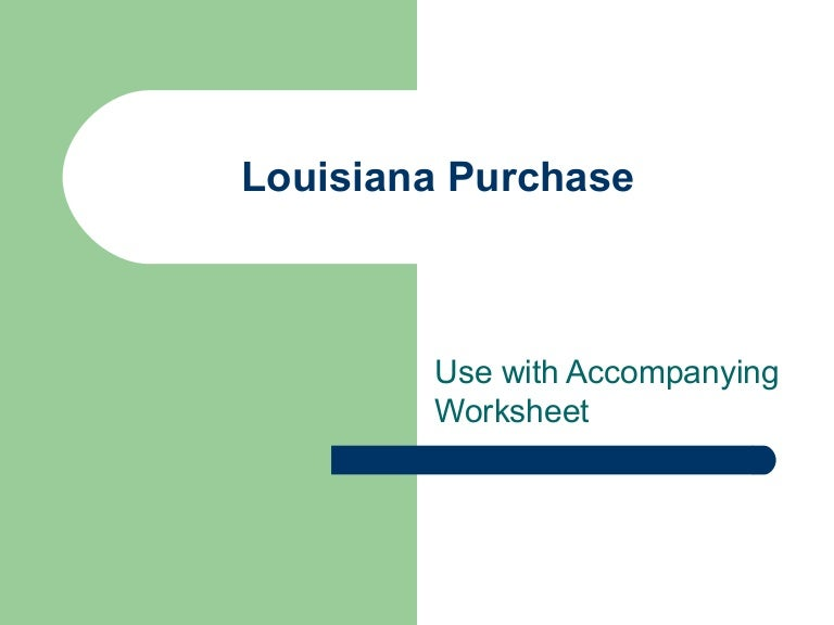 Printables Louisiana Purchase Worksheet louisiana purchase use with worksheet