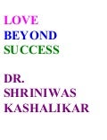 Love Beyond Success Dr  Shriniwas Janardan Kashalikar