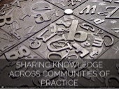 Sharing Knowledge Across Communities of Practice #LT15UK