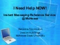 I Need Help NOW! Instant Messaging Reference Service @ McNeese