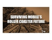 Surviving Mobile's Roller Coaster Future